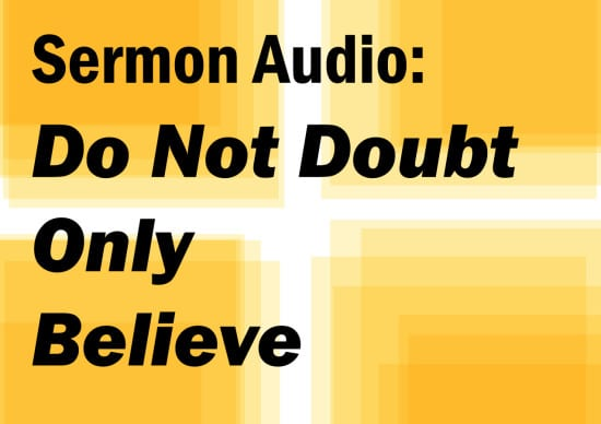do not doubt only believe