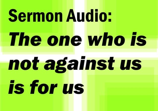 the one who is not against us is for us