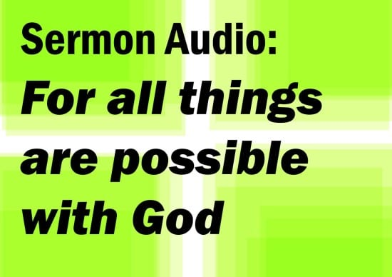 for all things are possible with God