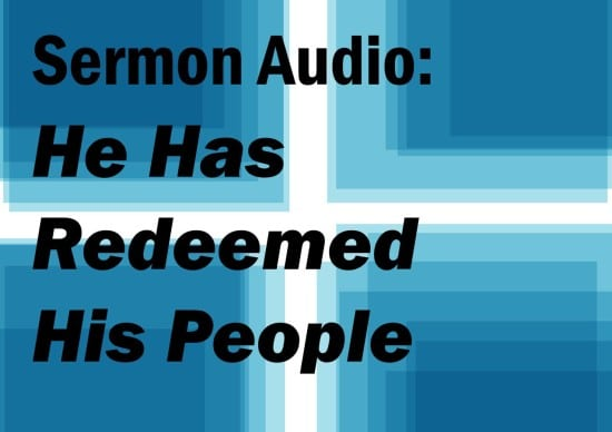he has redeemed his people