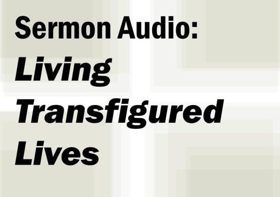 Living Transfigured Lives