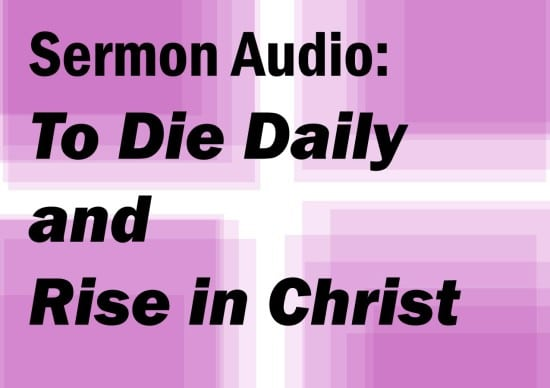 To Die Daily and Rise in Christ